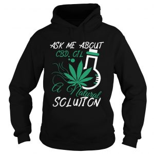 Ask Me About CBD Oil A Natural Solution hoodie