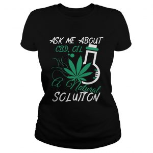 Ask Me About CBD Oil A Natural Solution ladies tee