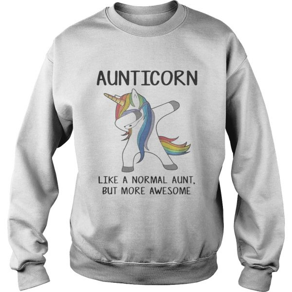 Aunticorn dabbing like a normal aunt only more awesome sweatshirt