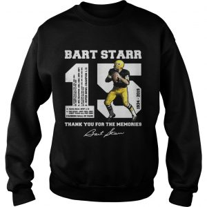 Bart Starr 15 19342019 thank you for the memories sweatshirt