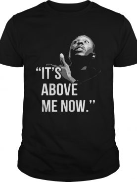 Black hotel employee its above me now shirt