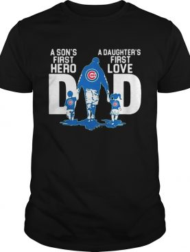 Chicago Cubs Dad a sons first hero a daughters first love shirt