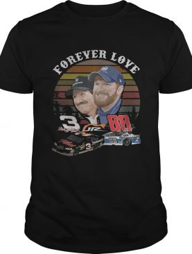 Dale Earnhardt Jr and his Dad Forever love shirt