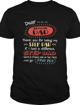 Dear Bonus Dad Thank You For Being My Step Dad Funny T-shirt