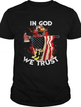 Firefighter in god we trust america flag shirt