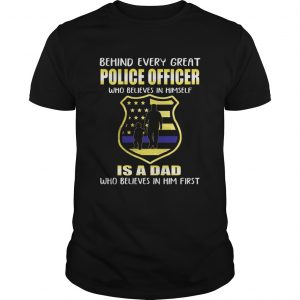 Great Police Officer Who Believes In Herself Is A Dad unisex