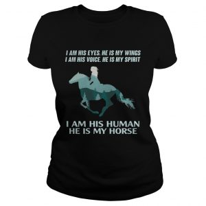 I am his eyes he is my wings I am his voice he is spirit ladies tee