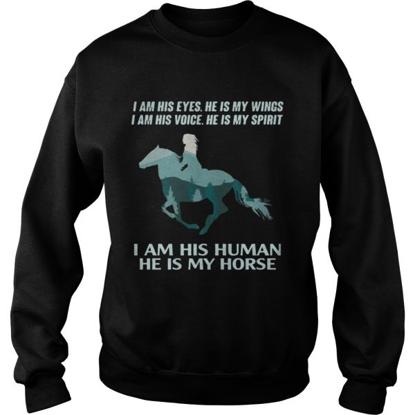 I am his eyes he is my wings I am his voice he is spirit sweatshirt