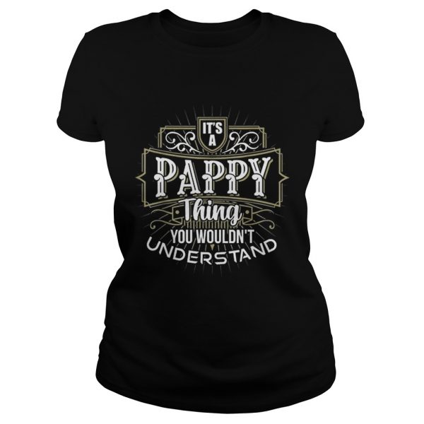 Its a Pappy Thing you wouldnt understand first name Father Day ladies tee