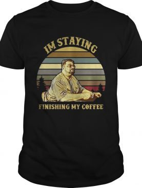 Jeff Lebowski Im staying finishing my coffee sunset shirt