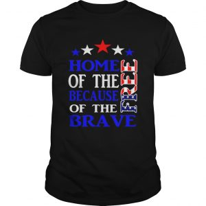 Memorial day home of the free because of the brave unisex