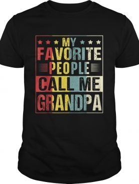 My Favorite People Call Me Grandpa Fathers Day shirt