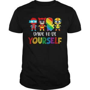 Nice Dare To Be Yourself LGBT Pride Superheroes unisex