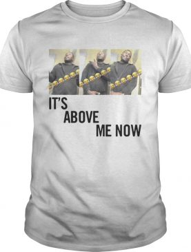 Official Its Above Me Now ItsAboveMe shirt