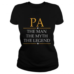 Pa The Man The Myth The Legend Father Day ladies tee