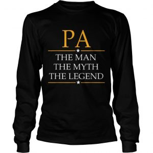 Pa The Man The Myth The Legend Father Day longsleeve tee