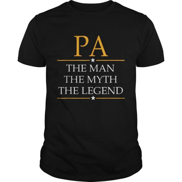 Pa The Man The Myth The Legend Father Day unisex