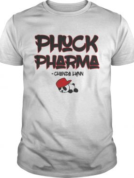 Phuck Pharma Chanda Lunn shirt