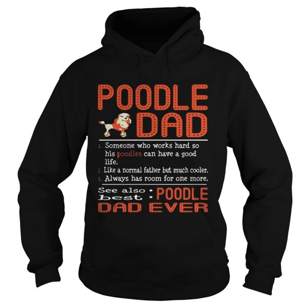 Poodle Dad someone who works hard so his Poodles can have a good life hoodie