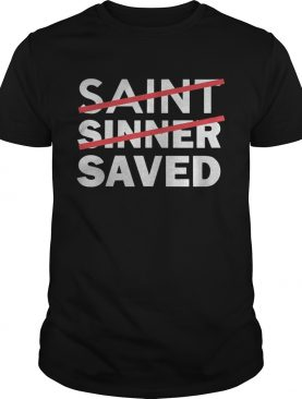 Saint Sinner Saved Shirt