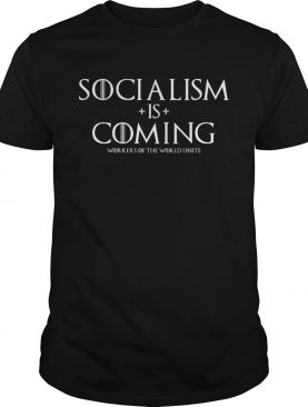 Socialism is Coming shirt