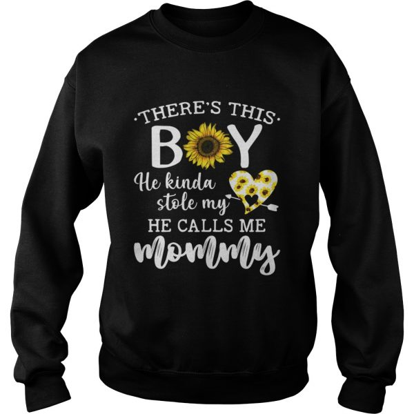 Theres this boy he kinda stole my he calls me mommy sweatshirt