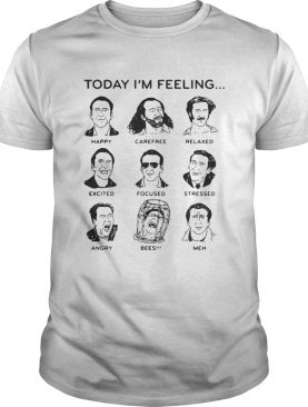 Today Im feeling happy carefree relaxed excited focused stressed shirt