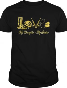 US Army love my daughter my soldier shirt