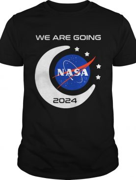 We are going NASA 2024 shirt