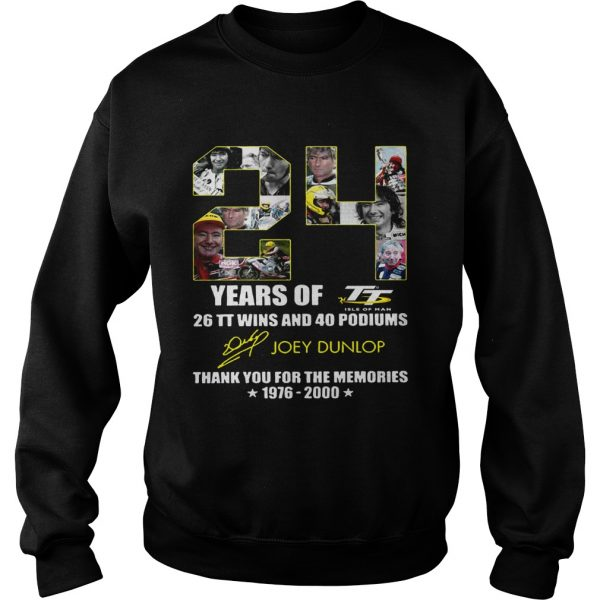 24 years of 26 TT wins and 40 podiums thank you for the memories 1976 2000 sweatshirt