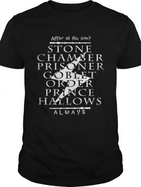 After all this time stone chamber prince halloween always harry potter shirt