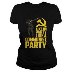 Aint No Party Like a Communist Party ladies tee