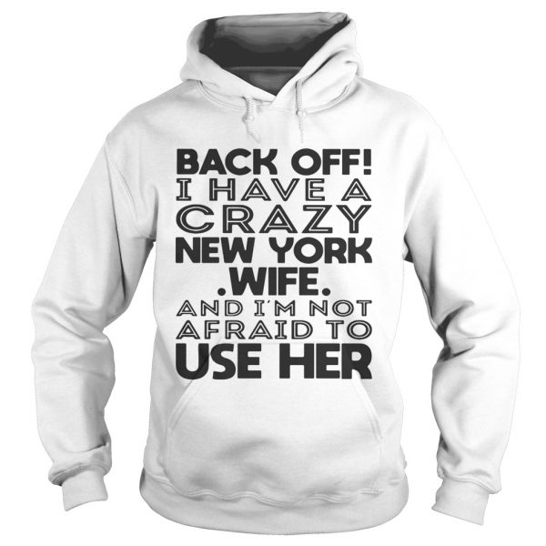 Back off I have a crazy New York wife and Im not afraid to use her hoodie