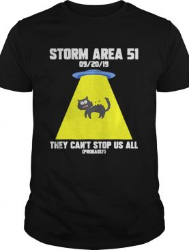 Cat Storm Area 51 they cant stop us all shirt