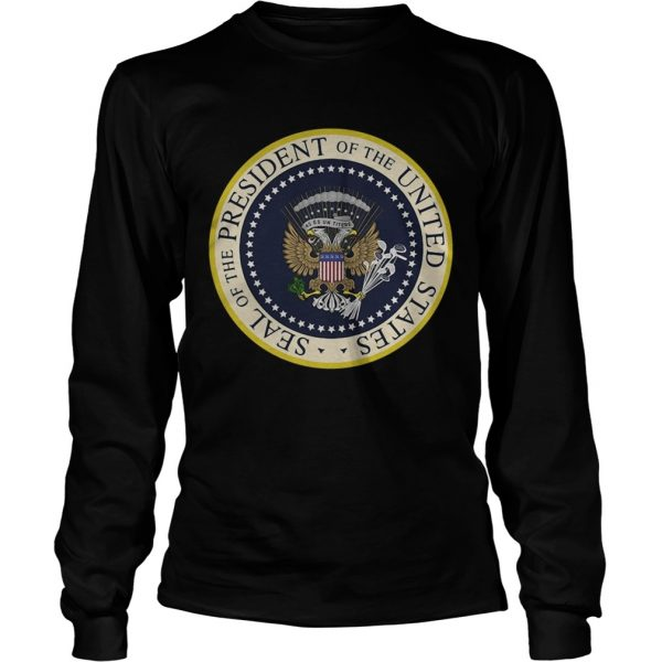 Fake Presidential Seal of the President of the United States longsleeve tee