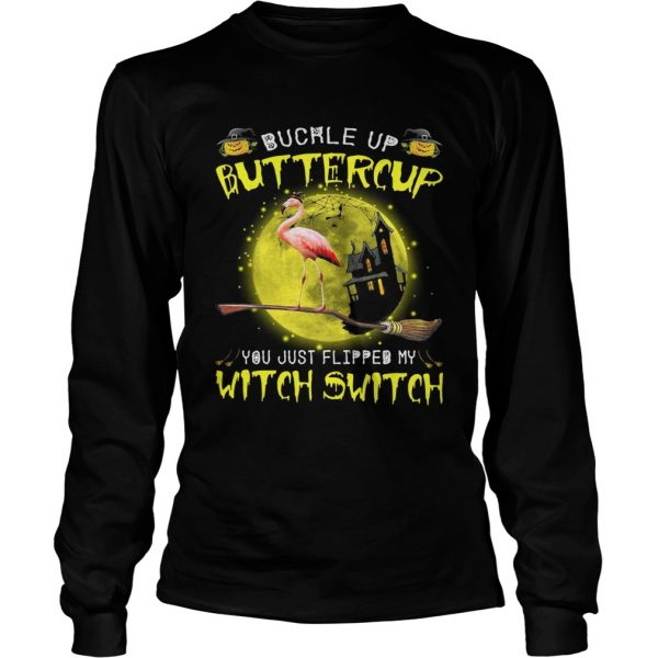 Halloween Flamingo buckle up buttercup you justflipped my witch longsleeve tee