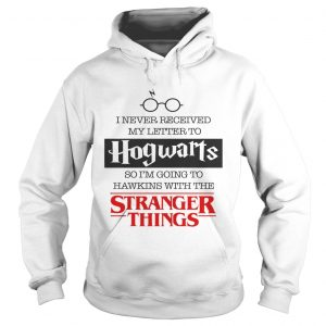 I never received my letter to Hogwarts so Im going to Hawkins hoodie