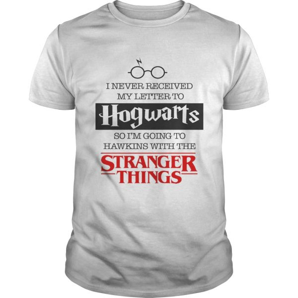 I never received my letter to Hogwarts so Im going to Hawkins unisex