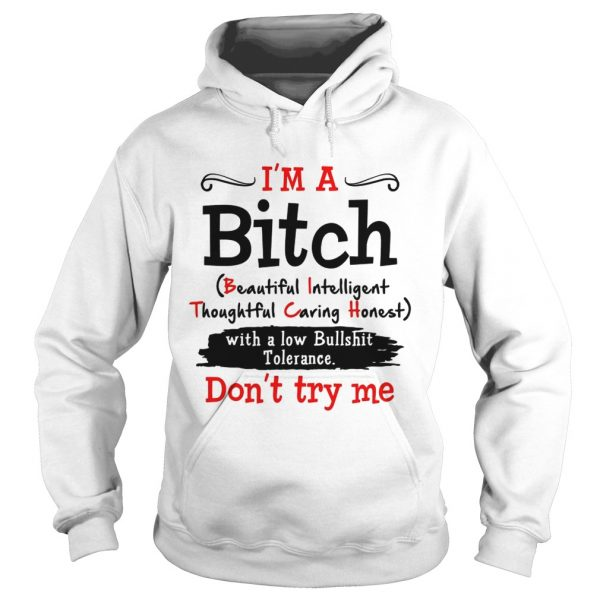 Im a Bitch with a low bullshit tolerance dont try me hoodie