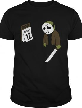 Not today Jason Voorhees Friday the 12th shirt