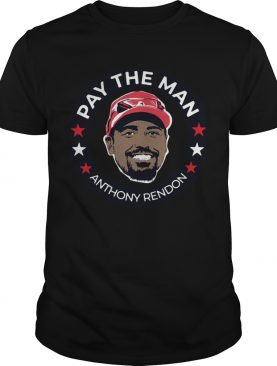Pay the man Anthony Rendon shirt