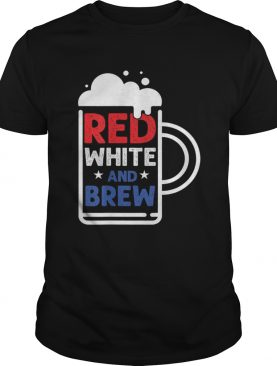 Red White And Brew American Pride 4th Of July Independence Cheer shirt