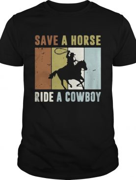 Save a horse ride a cowboy vintage shirt