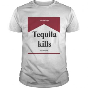 Tequila kill Los Sundays The Boredom unisex