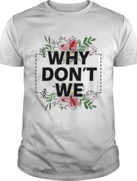 Top Why Dont We Floral shirt