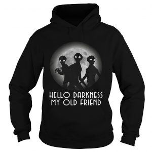 Aliens hello darkness my old friend hoodie