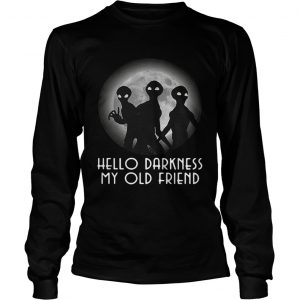Aliens hello darkness my old friend longsleeve tee