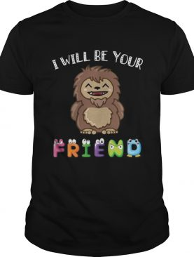 Bigfoot I Will Be Your Friends Kid TShirt