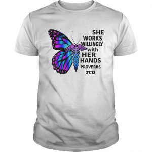 Butterfly nurse She works willingly with her hands proverbs 3113 unisex