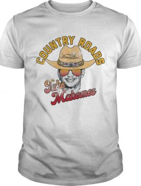 Country Roads Take Mahomes Patrick Mahomes Kansas City shirt